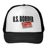 U.S. Border - Sorry We're Closed Hat
