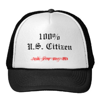 U.S. Citizen, 100%, Ask for my ID Cap