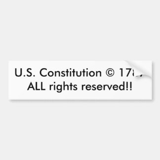 U.S. Constitution © 1787ALL rights reserved!! Bumper Sticker
