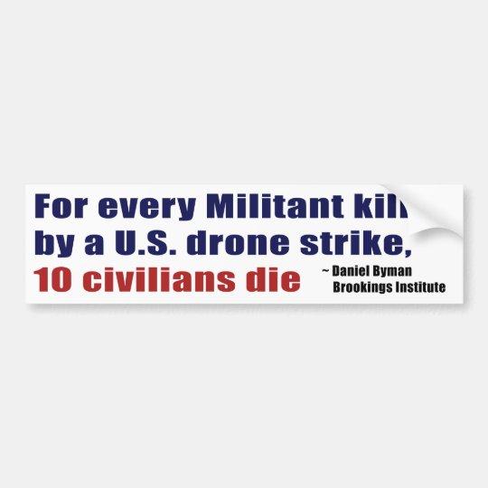 U.S. Drone Strike Militant Civilian Kill Ratio Bumper Sticker