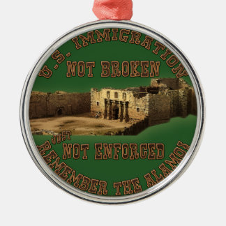 U.S. Immigration - Not Broken Just Not Enforced Christmas Ornament