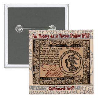 U.S. Three Dollar Bill: Confused? - Button #1