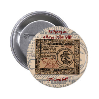 U.S. Three Dollar Bill: Confused? - Button #2
