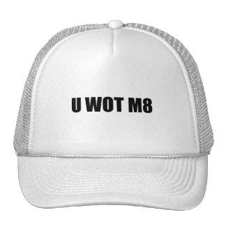 U WOT M8 HATS