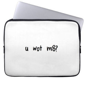 u wot m8? leptop sleeve? laptop sleeve