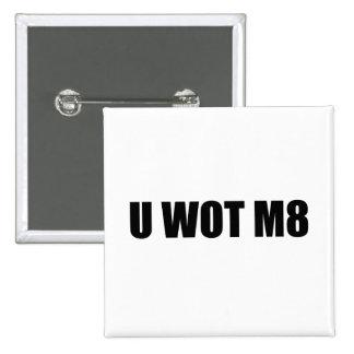 U WOT M8 PIN