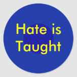 !   UCreate Hate is Taught Sticker