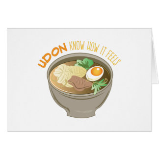 Udon Know Greeting Card