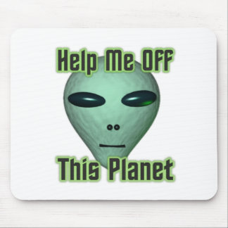 UFO Alien head Get me off this planet Mouse Pad