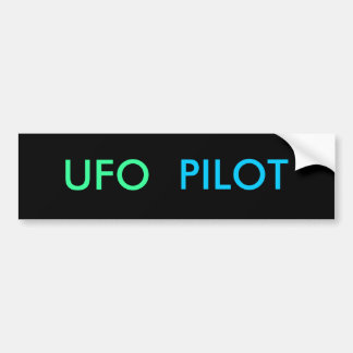 UFO PILOT bumper sticker Car Bumper Sticker