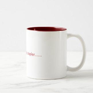 ugh that's my red stapler...... Two-Tone coffee mug