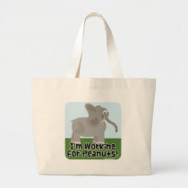 Ugh Working for Peanuts! Large Tote Bag