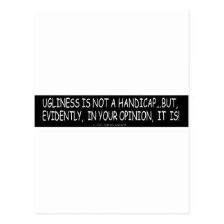 UGLINESS IS NOT A HANDICAP POSTCARD