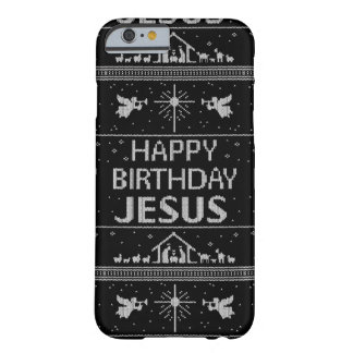 Ugly Christmas Sweater Design Happy Birthday Jesus Barely There iPhone 6 Case