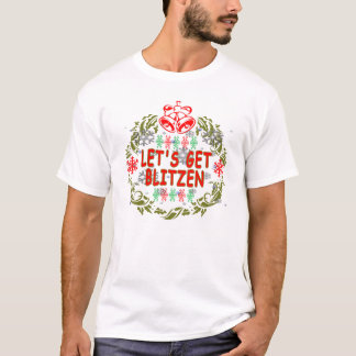 UGLY HOLIDAY SWEATER LET'S GET BLITZEN T-Shirts.pn