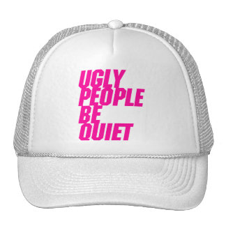 Ugly People Be Quiet Mesh Hats