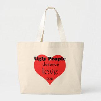 Ugly People Deserve Love Too Bag