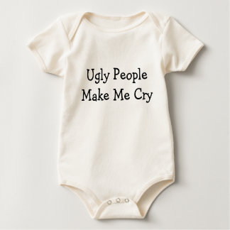 """Ugly People Make Me Cry"" Baby Shirt"