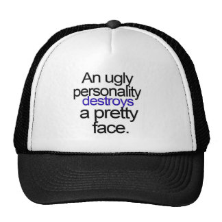 UGLY PERSONALITY DESTROYS A PRETTY FACE COMMENTS TRUCKER HAT