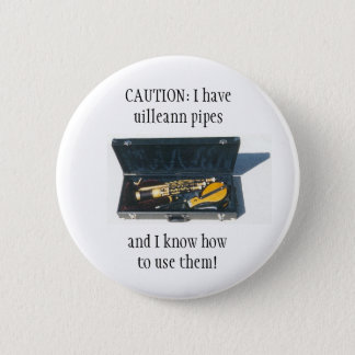 UILLEANN PIPES CAUTION button/pin badge