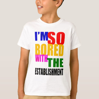 UK Election 2015 - Bored with the establishment T-Shirt