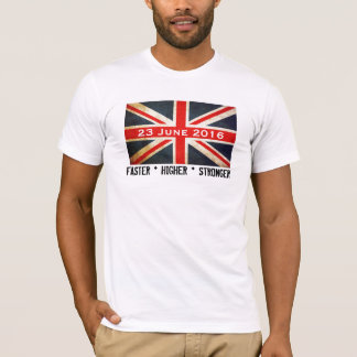 UK Flag Faster Higher Stronger 23 June 2016 Tshirt