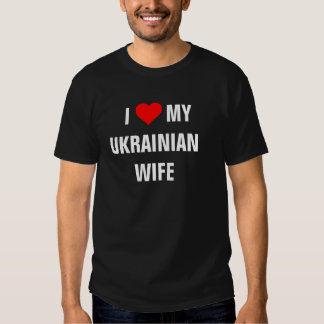 "Ukraine: ""I Love my Ukrainian wife""  t-shirt"