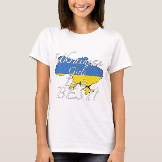 Ukrainian Girls Do It Best! T-Shirt