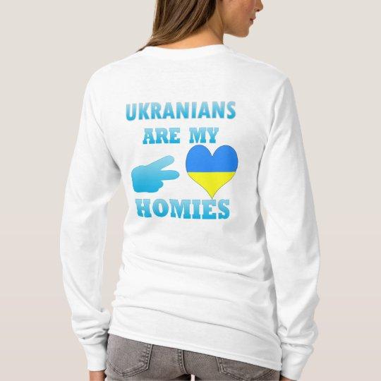 Ukranians are my Homies T-Shirt