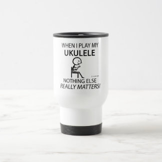 Ukulele Nothing Else Matters Stainless Steel Travel Mug