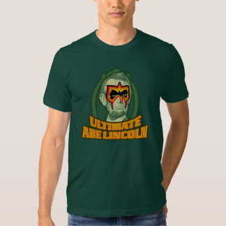 Ultimate Abe Lincoln T Shirts