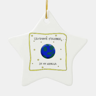 Ultimate Frisbee Is My World Ceramic Star Decoration