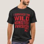 Ultimate I Survived Wild Monster Invasion T-Shirt