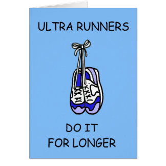 Ultra Runners do it for longer. Card