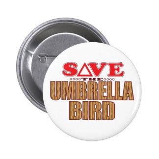 Umbrella Bird Save 6 Cm Round Badge