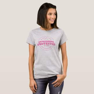(Un) Professional Protestor T-shirt