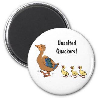 Un-Salted Quackers!  Magnet