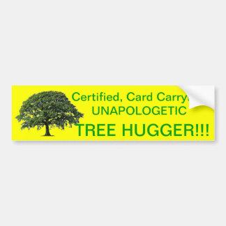Unapologetic Tree Hugger Bumper Stickers