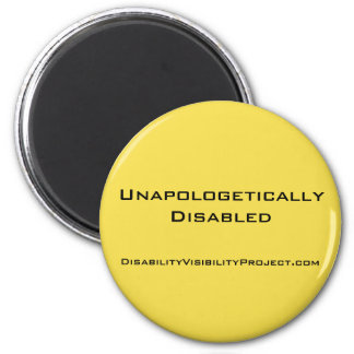 "'Unapologetically Disabled' yellow button, 2 1/4"" 6 Cm Round Magnet"