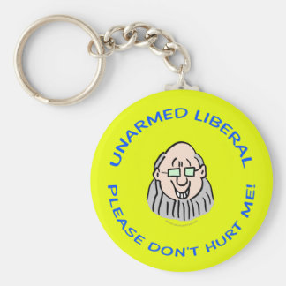 UNARMED LIBERAL - PLEASE DON'T HURT ME! BASIC ROUND BUTTON KEY RING