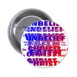 Unbelief v Faith Pinback Button