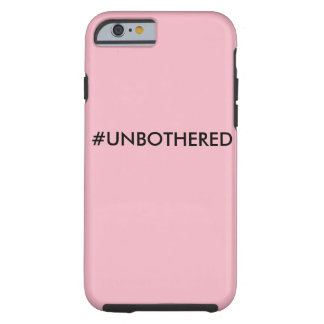 UNBOTHERED cellphone case