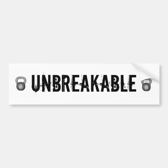 Unbreakable Bumper Sticker