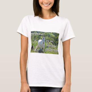Unbridled Disaster Horse Meat Joke T-Shirt