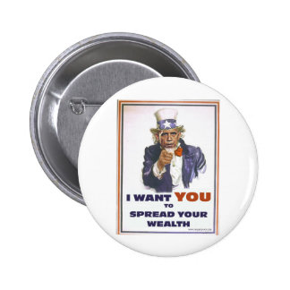UNCLE BARACK WANTS YOU TO SPREAD THE WEALTH 6 CM ROUND BADGE