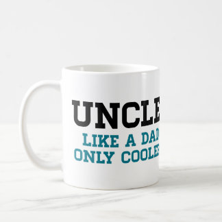 Uncle, Like a Dad, Only Cooler Coffee Mug
