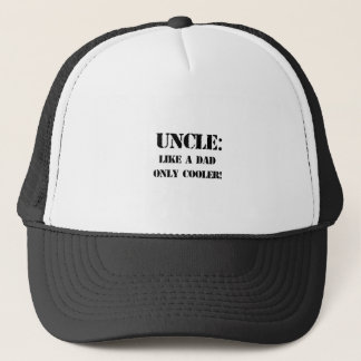 Uncle. Like a dad only cooler! Father's day tshirt Trucker Hat