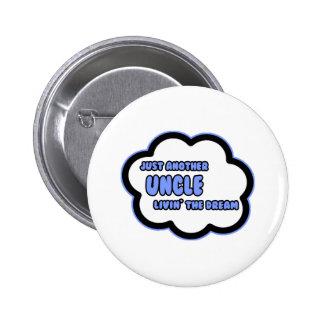 Uncle Livin The Dream Button
