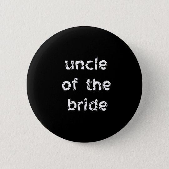 Uncle of the Bride 6 Cm Round Badge