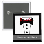 Uncle of the Bride - Custom Tux Wedding Button